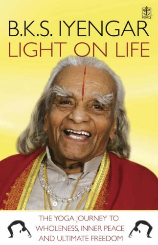 9781405087872: 'LIGHT ON LIFE: THE YOGA JOURNEY TO WHOLENESS, INNER PEACE AND ULTIMATE FREEDOM'
