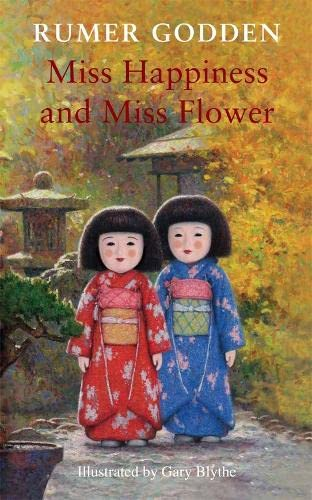 Miss Happiness and Miss Flower: Godden, Rumer, Blythe,
