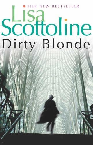 Dirty Blonde: Scottoline, Lisa