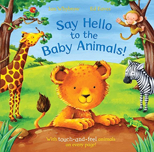 9781405090247: Say Hello to the Baby Animals!: A soft to touch book