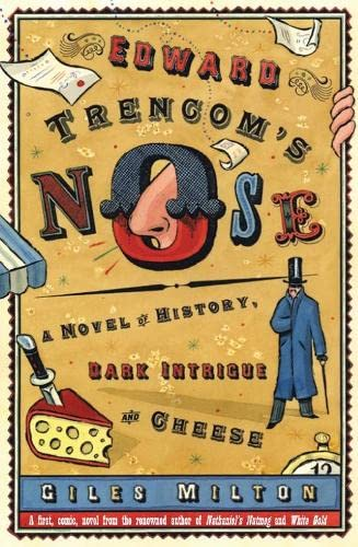 9781405090803: Edward Trencom's Nose: A Novel of History, Dark Intrigue and Cheese