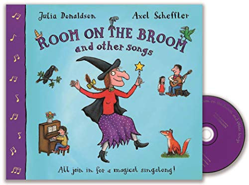 Room on the Broom and Other Songs: Julia Donaldson