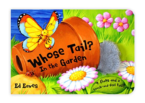 9781405091664: Whose Tail? In The Garden (Whose Tail Lift the Flap)