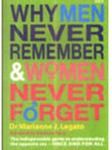 Why Men Never Remember and Women Never: MARIANNE J. LEGATO