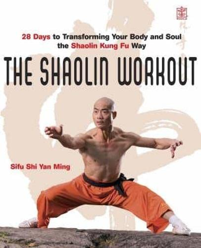 9781405093422: The Shaolin Workout: 28 Days to Transforming Your Body, Mind and Spirit with Kung Fu