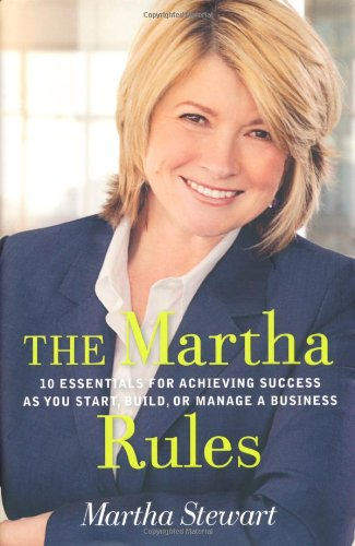 9781405093439: The Martha Rules: 10 Essentials for Achieving Success as You Start, Grow or Manage a Business