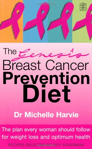 The Genesis Breast Cancer Prevention Diet: The Plan Every Woman Should Follow for Weight Loss and...