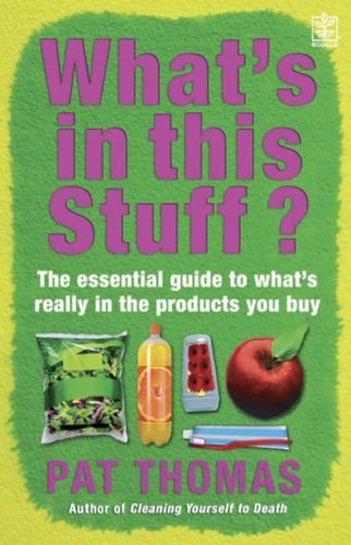 9781405095495: What's in this Stuff?: The Essential Guide to What's Really in the Products You Buy in the Supermarket