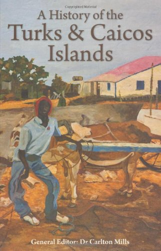 9781405098946: A History of the Turks & Caicos Islands