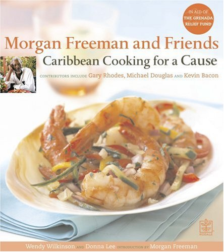 9781405099790: Morgan Freeman And Friends: Caribbean Cooking for a Cause