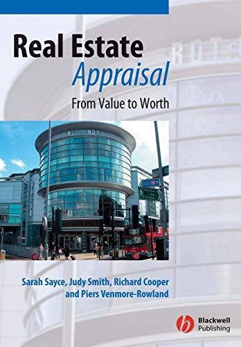 Real Estate Appraisal: From Value to Worth: Sarah L. Sayce,