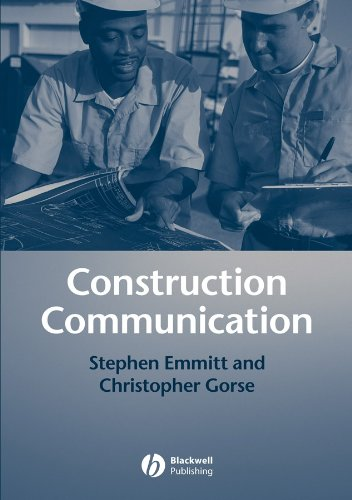 Construction Communication: Emmitt, Stephen; Gorse, Christopher A.