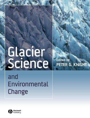 Glacier Science and Environmental Change: Knight, Peter (ed)