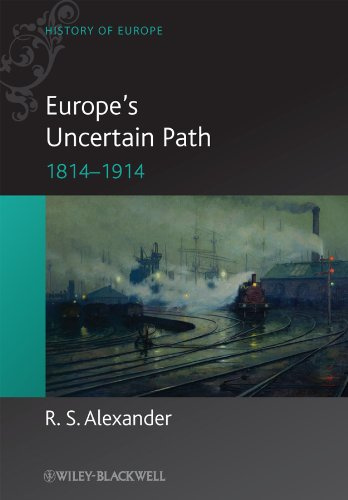 9781405100526: Europe's Uncertain Path 1814-1914: State Formation and Civil Society: Reaction, Revolution and Reform, 1814-1914 (Blackwell History of Europe)