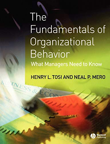 The Fundamentals of Organizational Behavior: What Managers: Tosi, Henry L.;