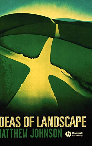 Ideas of Landscape: An Introduction (Hardback): Matthew Johnson