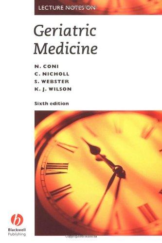 Lecture Notes on Geriatric Medicine: Coni, Nicholas, Webster,