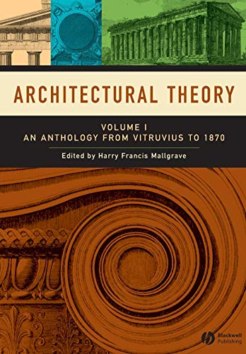 9781405102582: Architectural Theory: Volume I - An Anthology from Vitruvius to 1870