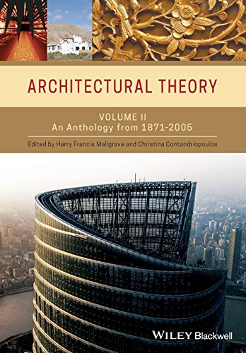 Architectural Theory: Volume II: An Anthology from: Mallgrave, Mallgrave; Mallgrave,