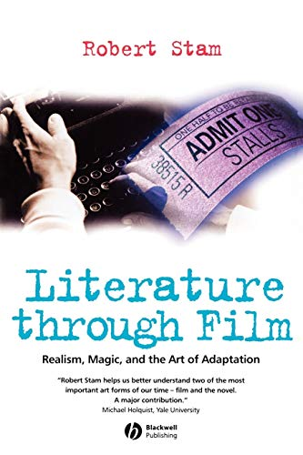 9781405102889: Literature Through Film: Realism, Magic, And The Art Of Adaptation