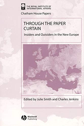 Through the Paper Curtain: Insiders and Outsiders in the New Europe (Hardback)