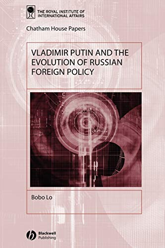 9781405103008: Vladimir Putin and the Evolution of Russian Foreign Policy (Chatham House Papers)