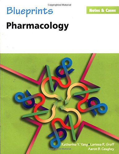 Blueprints Notes and Cases: Pharmacology: Katherine Y. Yang,