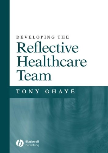 9781405105910: Developing the Reflective Healthcare Team