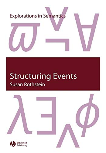 9781405106672: Structuring Events: A Study in the Semantics of Lexical Aspect (Explorations in Semantics)