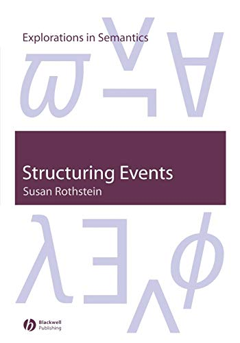 9781405106689: Structuring Events: A Study in the Semantics of Lexical Aspect
