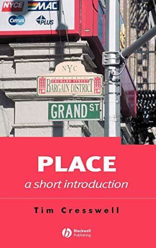 9781405106719: Place: A Short Introduction (Short Introductions to Geography)