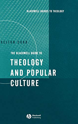 9781405106986: The Blackwell Guide to Theology and Popular Culture (Wiley Blackwell Guides to Theology)