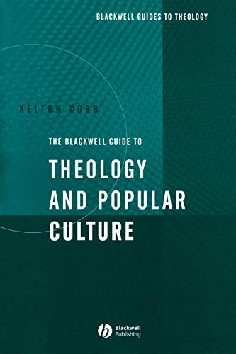 9781405107020: The Blackwell Guide to Theology and Popular Culture