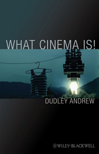 What Cinema Is!: Bazin's Quest and its Charge (Wiley-Blackwell Manifestos) (1405107596) by Dudley Andrew