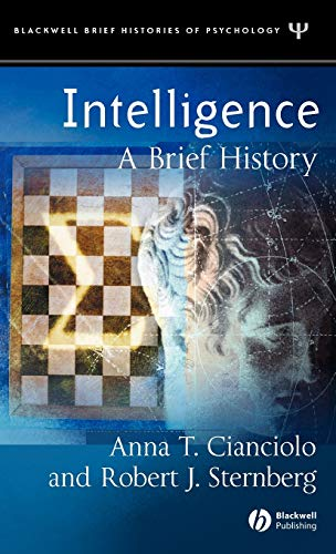 Intelligence: A Brief History (Blackwell Brief Histories of Psychology) (1405108231) by Anna T. Cianciolo; Robert J. Sternberg