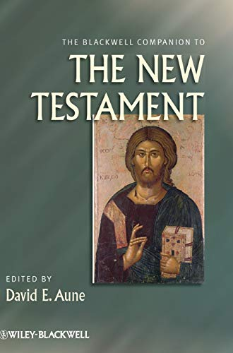 9781405108256: The Blackwell Companion to the New Testament (Blackwell Companions to Religion) (Wiley Blackwell Companions to Religion)