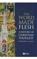9781405108454: The Word Made Flesh: A History of Christian Thought