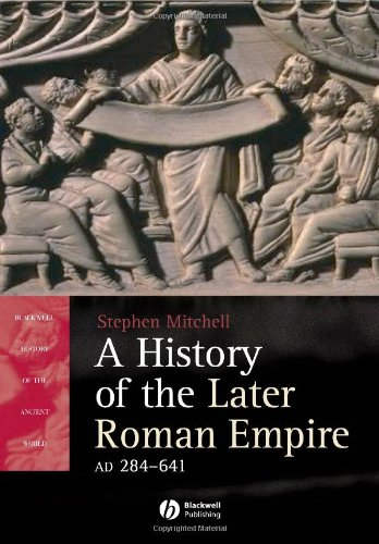 9781405108560: A History of the Later Roman Empire, AD 284 - AD 641: The Transformation of the Ancient World (Blackwell History of the Ancient World)