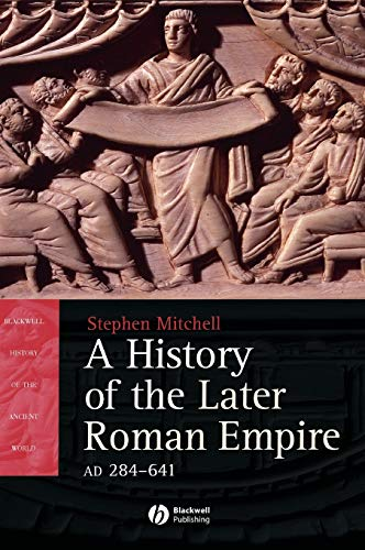 9781405108577: History of the Later Roman Empire, AD 284-641: The Transformation of the Ancient World(Blackwell History of the Ancient World)