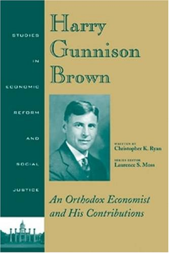Harry Gunnison Brown: An Orthodox Economist and his Contributions (Paperback): Christopher K. Ryan