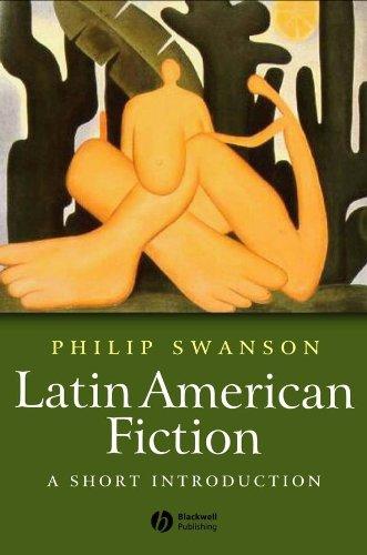 Latin American Fiction: A Short Introduction (Hardback): Philip Swanson