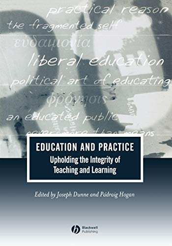 9781405108942: Education and Practice: Upholding the Integrity of Teaching and Learning