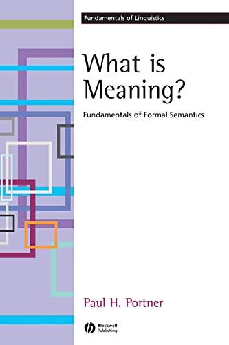 9781405109185: What is Meaning?: Fundamentals of Formal Semantics (Fundamentals of Linguistics)