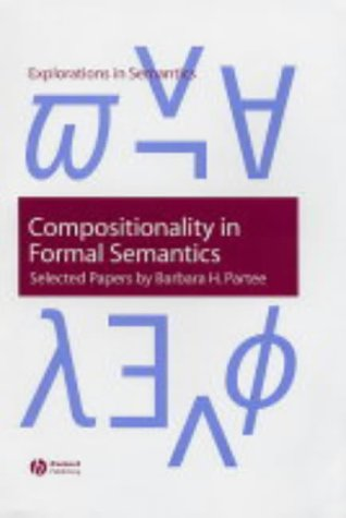 9781405109345: Compositionality in Formal Semantics: Selected Papers by Barbara H. Partee (Explorations in Semantics)