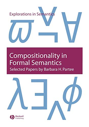 9781405109352: Compositionality in Formal Semantics: Selected Papers by Barbara H. Partee