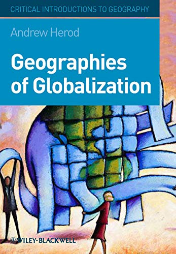 9781405110525: Geographies of Globalization: A Critical Introduction (Critical Introductions to Geography)