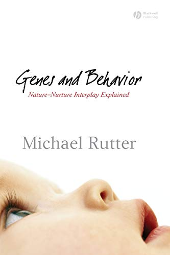 Genes and Behavior : Nature-Nurture Interplay Explained: Michael J. Rutter