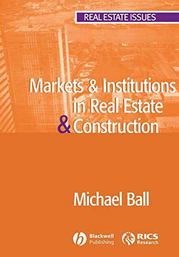 Markets and Institutions in Real Estate and Construction (1st Edition): Michael Ball