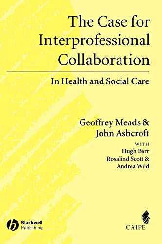 9781405111034: The Case for Interprofessional Collaboration: In Health and Social Care