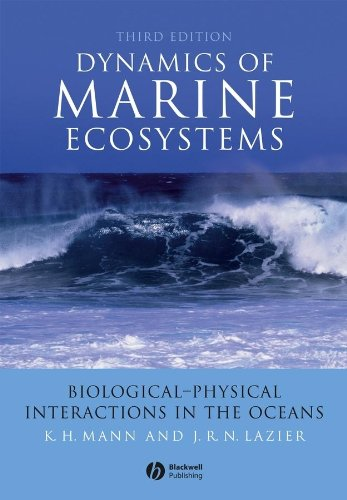 9781405111188: Dynamics of Marine Ecosystems - Biological- Physical Interactions in the Oceans 3E: Biological-Physical Interactions in the Oceans
